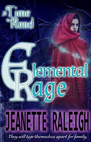 A Time to Rend (Elemental Rage Book 3)