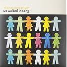 We Walked in Song [Vinyl]