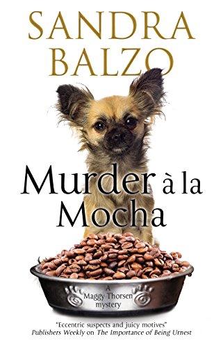 Murder a la Mocha: A coffeehouse cozy (A Maggy Thorsen Mystery Book 11) by [Balzo, Sandra]