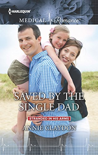 Saved by the Single Dad by Annie Claydon