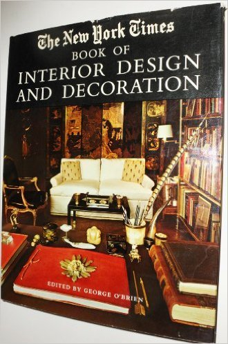 The New York Times Book Of Interior Design And Decoration Norma Skurka 9780812906530 Amazon Books