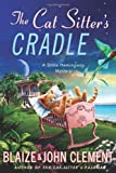 The Cat Sitter's Cradle: A Dixie Hemingway Mystery (Dixie Hemingway Mysteries)