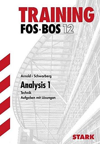 Abitur-Training FOS/BOS - Mathematik Analysis 1, Technik
