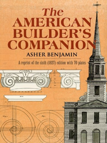 (The American Builder's Companion (Dover Architecture))