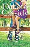 Something to Talk About, Dakota Cassidy, 0778316270