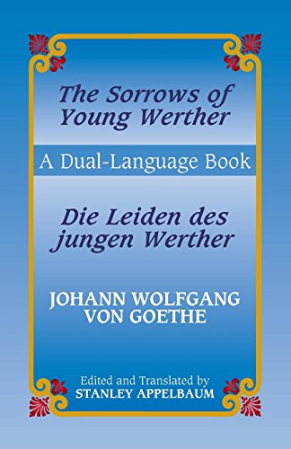 The Sorrows of Young Werther/Die Leiden des jungen Werther: A Dual-Language Book (English and German Edition) by Dover Publications