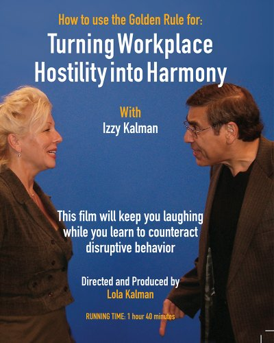 How to use the Golden Rule for: Turning Workplace Hostility into - Lola And Francis