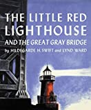The Little Red Lighthouse and the Great Gray Bridge by Hildegarde H. Swift (2002-08-01)