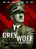 Grey Wolf, the escape of Adolf Hitler