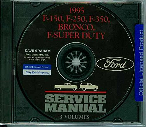 THE ABSOLUTE BEST 1995 FORD TRUCK & PICKUP FACTORY REPAIR SHOP & SERVICE MANUAL CD - INCLUDES Bronco, F-150, F-250, F350, F-Super Duty - COVERS Engine, Body, Chassis & Electrical. 95