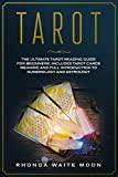 Tarot: The Ultimate Tarot Reading Guide for