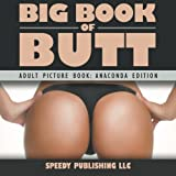 Big Book Of Butt: (Adult Picture Book: Anaconda Edition)
