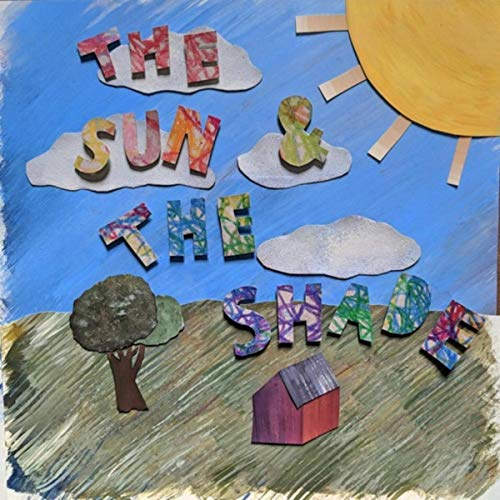 (The Sun and the Shade [Explicit])