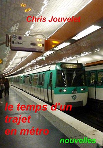 le-temps-dun-trajet-en-metro-nouvelles-french-edition