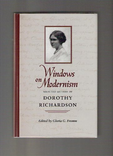 Windows on Modernism: Selected Letters of Dorothy Richardson
