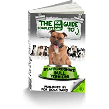 The Complete Guide to Staffordshire Bull Terriers