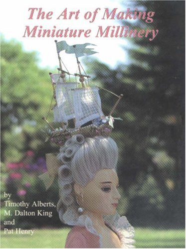 The Art of Making Miniature Millinery