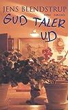 Front cover for the book Gud taler ud by Jens Blendstrup