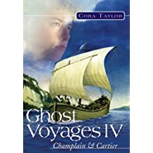 Ghost Voyages IV: Champlain and Cartier