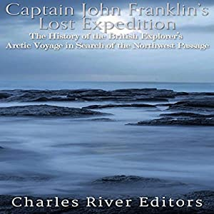Captain John Franklin's Lost Expedition Audiobook