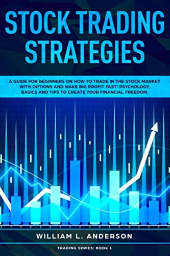 51YIqXSfamL - Stock Trading Strategies: A Guide for Beginners on How to Trade in the Stock Market with Options and Make Big Profit Profits Fast; Psychology, Basics ... Your Financial Freedom (Trading series)