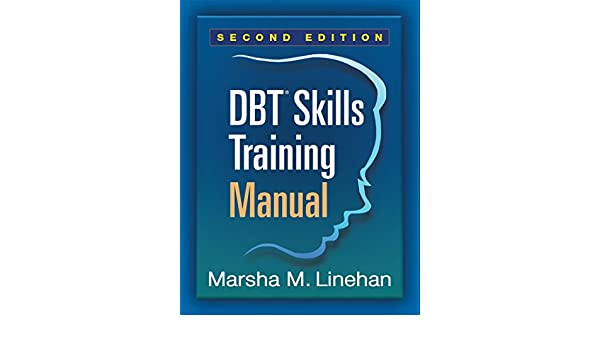 Dbt skills training manual second edition ebook marsha m dbt skills training manual second edition ebook marsha m linehan amazon kindle store fandeluxe Image collections