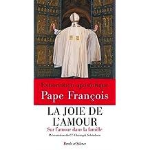 JOIE DE L'AMOUR (LA) : EXHORTATION APOSTOLIQUE SUR LA FAMILLE AMORIS LAETITIA