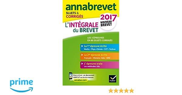 Annales Annabrevet 2017 Lintégrale du nouveau brevet 3e : sujets, corrigés & conseils de méthode (French Edition): Emmanuelle Michaud, Collectif, ...