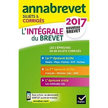 Annales Annabrevet 2017 L'intégrale du nouveau brevet 3e : sujets, corrigés & conseils de méthode (French Edition)