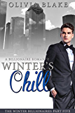 Winter's Chill: A Billionaire Romance (The Winter Billionaires Book 5)