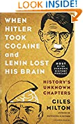 #10: When Hitler Took Cocaine and Lenin Lost His Brain: History's Unknown Chapters