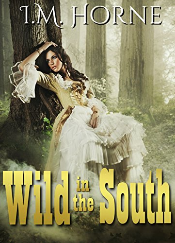 I.M. Horne - Wild In The South: An Erotic Western (Clara Goes Wild Book 2)