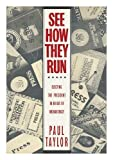 download ebook see how they run: electing the president in an age of mediaocracy pdf epub