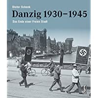 Danzig 1930-1945: Das Ende einer Freien Stadt