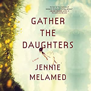 Gather the Daughters Audiobook