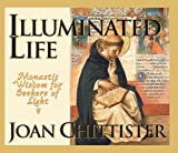 Illuminated Life, Joan Chittister, 1570758786