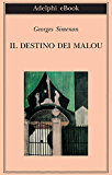 Il destino dei Malou (Biblioteca Adelphi)
