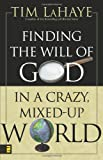 Finding the Will of God in a Crazy, Mixed-Up World, Tim LaHaye, 0310271711
