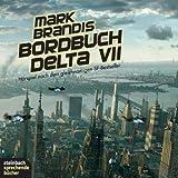Mark Brandis - Bordbuch Delta VII. Hörspiel. 1 CD