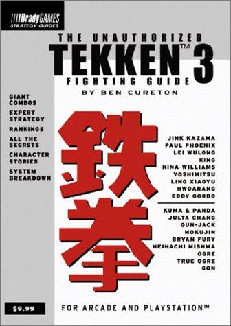 Unauthorized Tekken 3 Fighting Guide Tekken Series Cureton Ben 0752073867935 Amazon Com Books