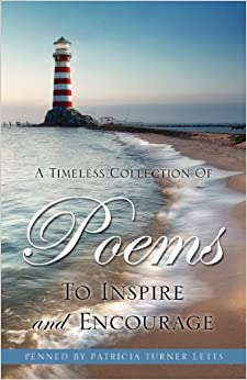 A Timeless Collection of Poems to Inspire and Encourage