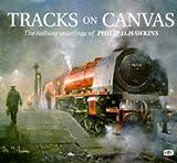 Railway Paintings of Philip D. Hawkins, Philip D. Hawkins, 0860935388