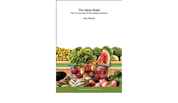The Value Braid: The ins and outs of the produce business