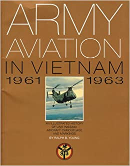 Book Army Aviation in Vietnam 1961-1963: An Illustrated History of Unit Insignia, Aircraft Camouflage and Markings