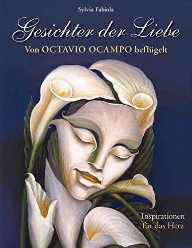 Gesichter der Liebe: Von Octavio Ocampo beflügelt - Inspirationen für das Herz