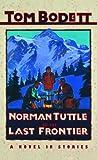 Norman Tuttle on the Last Frontier (Tom Bodett Adventure Series)