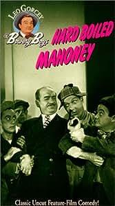 Bowery Boys: Hard Boiled Mahoney [VHS]