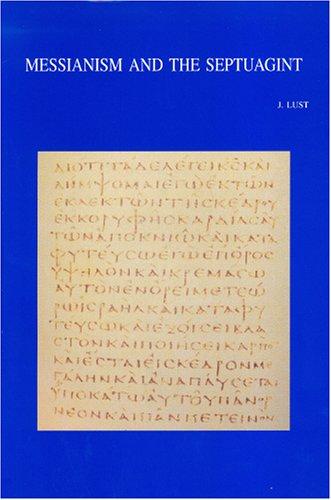 Messianism and the Septuagint: Collected Essays (Bibliotheca Ephemeridum Theologicarum Lovaniensium)