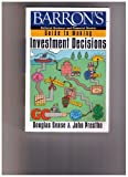 Barron's Guide to Making Investment Decisions, Sease, Douglas R. and Prestbo, John, 013300435X