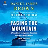 Facing the Mountain: A True Story of Japanese